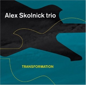 """Transformation"" by Alex Skolnick Trio"