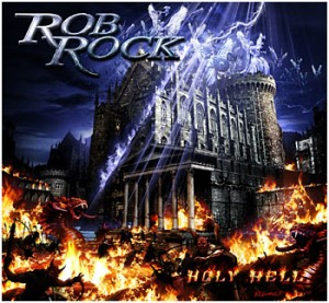 """""""Holy Hell"""" by Rob Rock"""