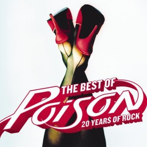 """""""The Best Of: 20 Years Of Rock"""" by Poison"""