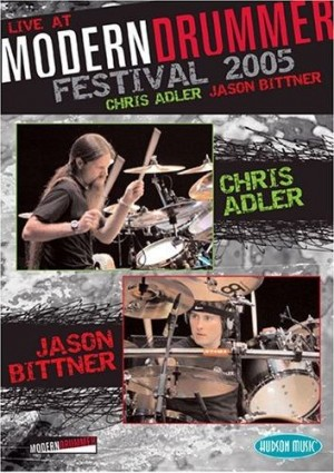 """""""Live At Modern Drummer Festival 2005"""" w/Chris Adler (Lamb of God) & Jason Bittner (Shadows Fall)"""