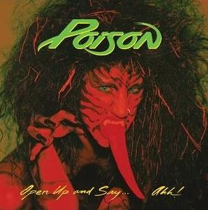 """""""Open Up And Say Ahh"""" (remaster) by Poison"""