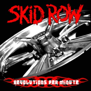 """""""Revolutions Per Minute"""" by Skid Row"""