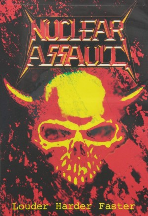 """Louder Harder Faster"" by Nuclear Assault"