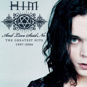 """""""And Love Said No: The Greatest Hits 1997-2004″ by HIM"""