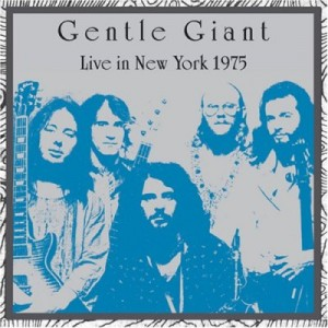 """""""Live In New York 1975"""" by Gentle Giant"""