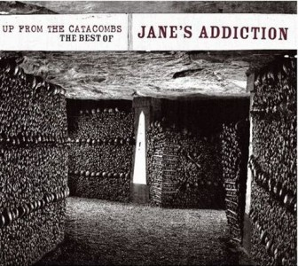 """""""Up From The Catacombs: Best Of Jane's Addiction"""" by Jane's Addiction"""