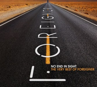 """No End In Sight: The Very Best of Foreigner"" by Foreigner"