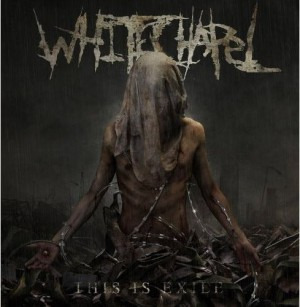 """This Is Exile"" by Whitechapel"