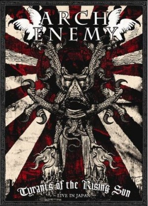"""Tyrants of the Rising Sun: Live in Japan"" by Arch Enemy"
