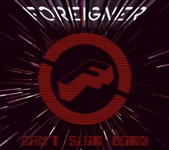 """Can't Slow Down"" by Foreigner"