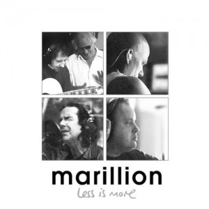 """""""Less Is More"""" by Marillion"""