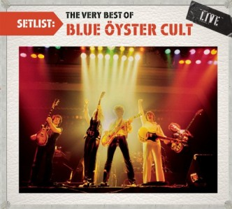 """""""Setlist: The Very Best Of Blue Oyster Cult – Live"""" by Blue Oyster Cult"""