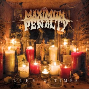 """Life and Times"" by Maximum Penalty"