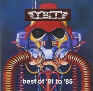 """Best of '81 to '85"" by Y&T"