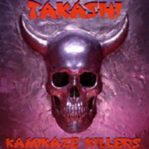 CD - Takashi - Kamikaze Killers