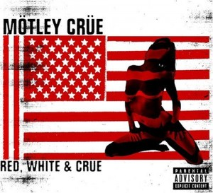"""Red, White and Crue"" by Motley Crue"