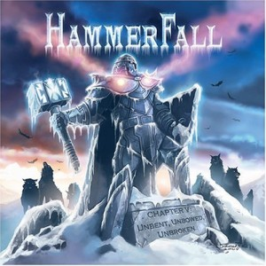 """""""Chapter V: Unbent, Unbowed, Unbroken"""" by Hammerfall"""
