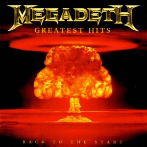 """Greatest Hits: Back To The Start"" by Megadeth"