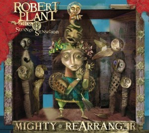 """Mighty Rearranger"" by Robert Plant"