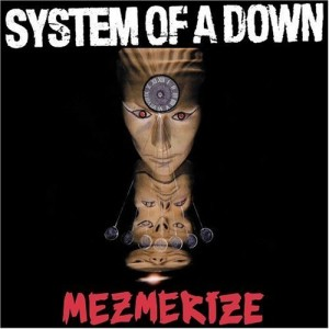 """""""Mezmerize"""" by System Of A Down"""
