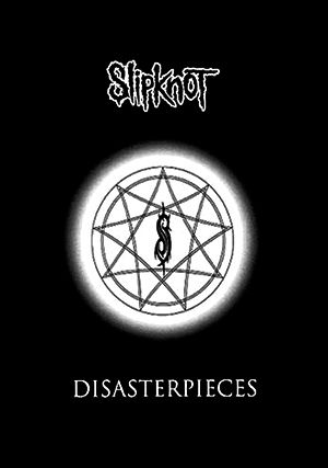"""Disasterpieces"" by  Slipknot"