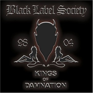 """""""Kings Of Damnation: Era 1998-2004"""" by Black Label Society"""