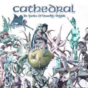 """""""The Garden Of Unearthly Delights"""" by Cathedral"""