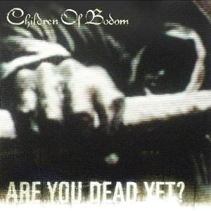 """""""Are You Dead Yet?"""" by Children Of Bodom"""