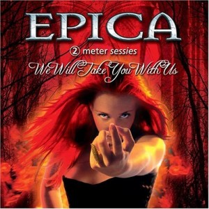 """""""We Will Take You With Us"""" by Epica"""