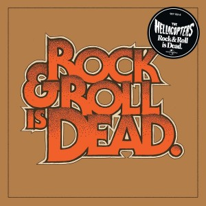 """Rock N' Roll Is Dead"" by Hellacopters"