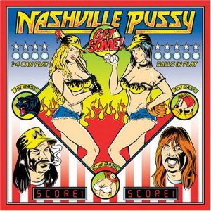 """""""Get Some"""" by Nashville Pussy"""
