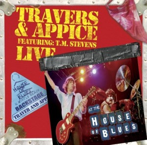 """Live At The House Of Blues"" by Travers and Appice"