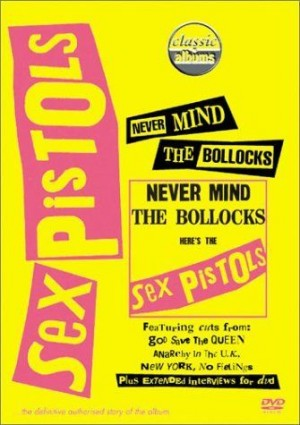 """Classic Albums: Nevermind The Bollocks"" by The Sex Pistols"