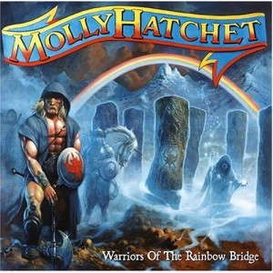 """Warriors Of The Rainbow Bridge"" by Molly Hatchet"