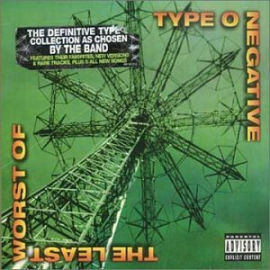 """""""The Least Worst Of"""" by Type O Negative"""