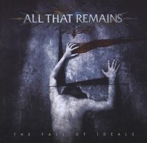 """The Fall Of Ideals"" by All That Remains"