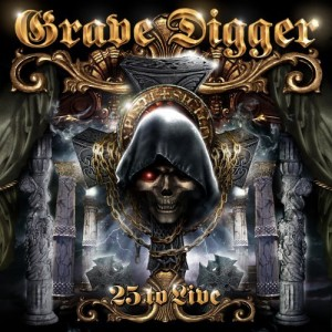 """""""25 To Live"""" by Grave Digger"""