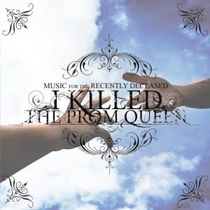 """Music For The Recently Deceased"" by I Killed The Prom Queen"
