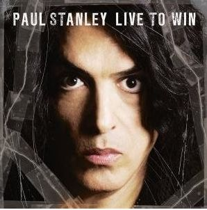 """""""Live To Win"""" by Paul Stanley"""