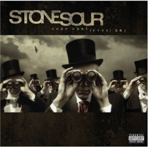 """""""Come What (Ever) May"""" by Stone Sour"""