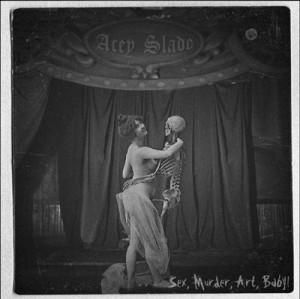 """""""Sex, Murder, Art, Baby"""" by Acey Slade"""