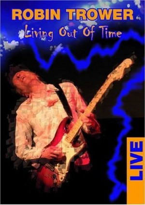 """""""Living Out Of Time: Live"""" by Robin Trower"""