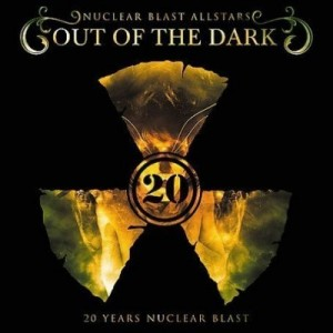 """Nuclear Blast 20 Years: Out Of The Dark"" by Nuclear Blast All-Stars"