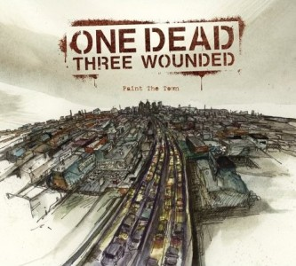 """Paint The Town"" by One Dead Three Wounded"