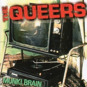 """Munki Brain"" by The Queers"