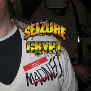 """Hello My Name Is Madness"" by Seizure Crypt"