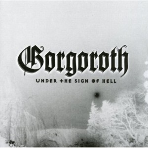 """Under The Sign Of Hell"" (remaster) by Gorgoroth"