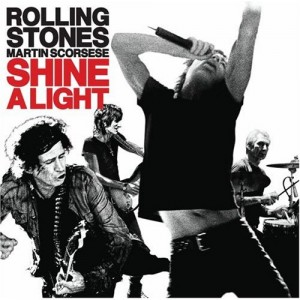 """Shine A Light"" (Original Soundtrack) by The Rolling Stones"