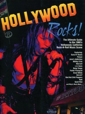 """""""Hollywood Rocks: The Ultimate Guide to the 1980's Music Scene"""" by Brian Roccio"""