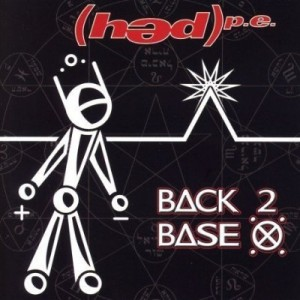 """""""Back 2 Base X"""" by (Hed) P.E."""